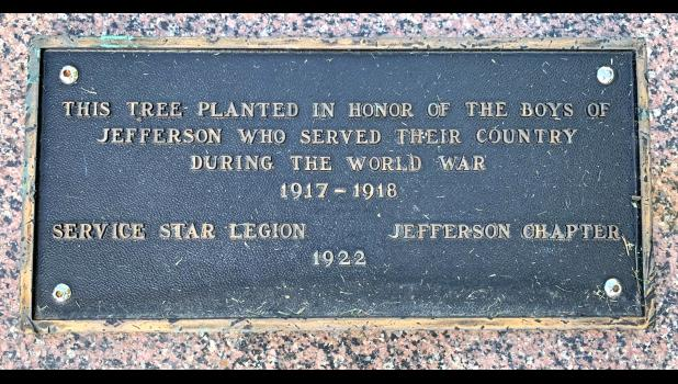 A plaque dedicating a tree to the local veterans of World War I was recently discovered in storage. The tree itself, planted in 1922, had long ago died. Jefferson Legionnaires planted a new tree last week and reinstalled the plaque.