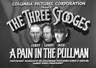 "Local film buff Mike Piepel has spent years pondering the validity of a story he was told: that the Three Stooges were once seen eating at a cafe in Scranton. In ""A Pain in the Pullman,"" released in 1936, the trio played small-time actors traveling by train."